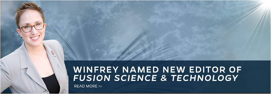 Dr. Winfrey Named Editor of Fusion Science and Technology