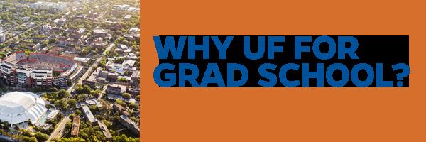 Why UF for Grad School