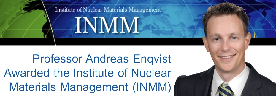 Professor Andreas Enqvist Awarded the Institute of Nuclear Materials Management